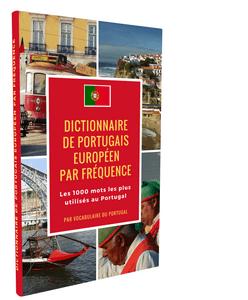 Dictionnaire de portugais européen par fréquence : Les 1000 mots les plus utilisés au Portugal