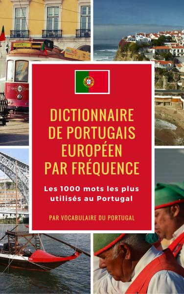 Dictionnaire des 1000 mots   Vocabulaire du Portugal