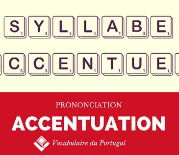 Fiche pratique : L'accentuation en portugais - Prononciation   Vocabulaire du Portugal