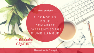 Fiche action : Comment démarrer l'apprentissage du vocabulaire portugais européen | Vocabulaire du Portugal