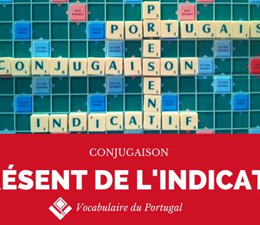 Fiche pratique : Le présent de l'indicatif en portugais - Conjugaison | Vocabulaire du Portugal