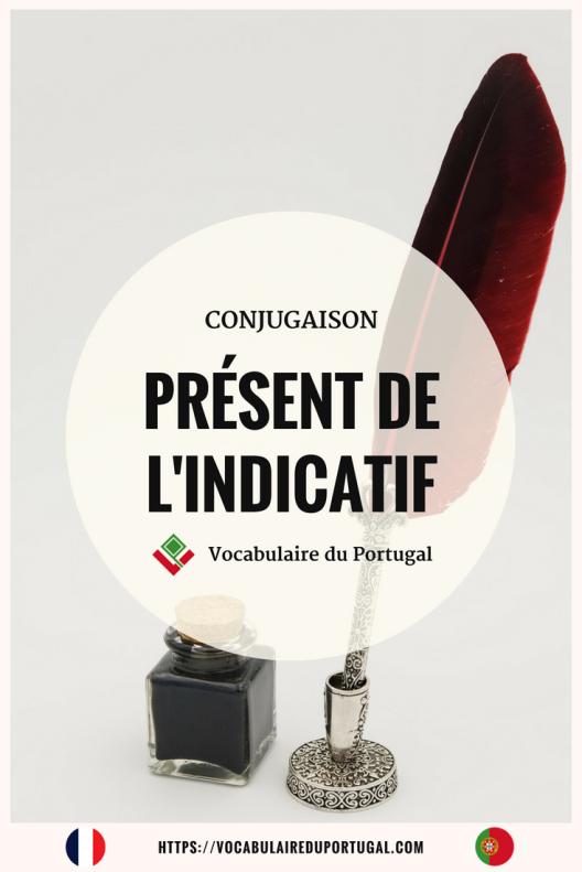 Fiche pratique : Conjugaison présent indicatif | Vocabulaire du Portugal