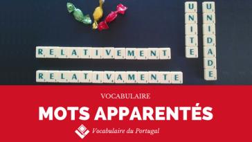 Fiche pratique : Les mots portugais apparentés au français - Vocabulaire   Vocabulaire du Portugal