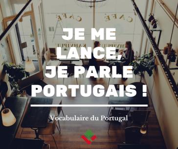 Parler portugais européen   Vocabulaire du Portugal