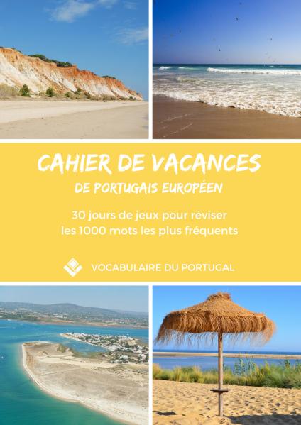 ebook - Cahier de vacances de portugais européen - 30 jours de jeux pour réviser les 1000 mots les plus fréquents - Vocabulaire du Portugal