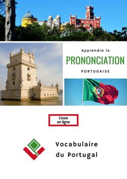 Cours en ligne : La prononciation portugaise avec Vocabulaire du Portugal