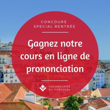 Concours Vocabulaire du Portugal - Gagnez le cours en ligne sur la prononciation du portugais européen