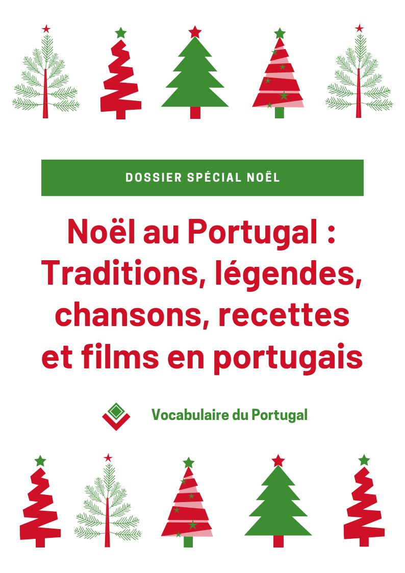 Dossier spécial Noël au Portugal : Traditions, légendes, chansons, recettes et films en portugais européen