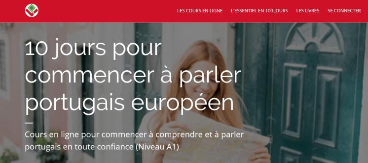 10 jours pour commencer à parler portugais européen Cours en ligne pour commencer à comprendre et à parler portugais en toute confiance (Niveau A1) Inscrivez-vous gratuitement